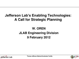 Jefferson Lab�s Enabling Technologies:  A Call for Strategic Planning