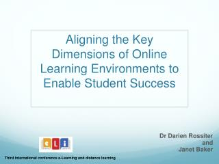 Aligning the Key  D imensions of Online Learning Environments to Enable Student Success