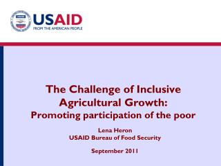 The Challenge of Inclusive  Agricultural Growth: Promoting participation of the poor