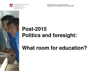 Post-2015  Politics and foresight:  What room for education?