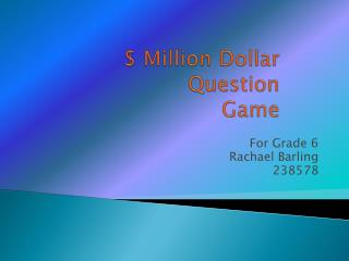 $ Million Dollar  Question  Game