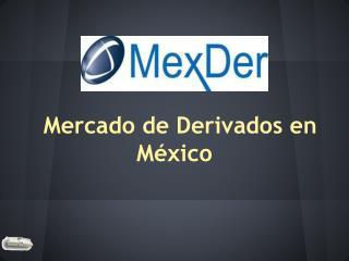 Mercado de Derivados en México