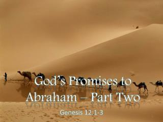 God's Promises to  Abraham – Part Two