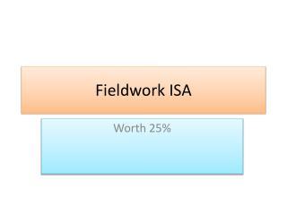 Fieldwork ISA