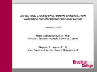 IMPROVING TRANSFER STUDENT SATISFACTION ~ Creating a Transfer Student Services Center ~