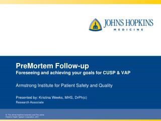 PreMortem  Follow-up Foreseeing and achieving your goals for CUSP & VAP