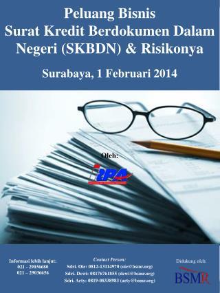 Contact  Person: Sdri . Oie: 0812-13114970 (oie@bsmr) Sdri. Dewi: 08176761855 (dewi@bsmr)