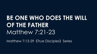 Be One Who Does The Will of The Father