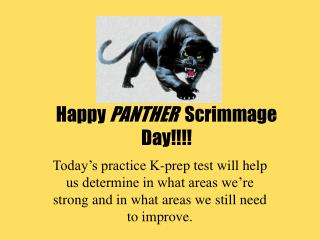 Happy  PANTHER   Scrimmage Day!!!!