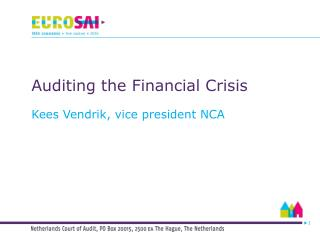 Auditing the Financial Crisis Kees Vendrik, vice president NCA