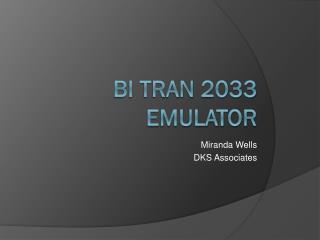 Bi Tran 2033 Emulator