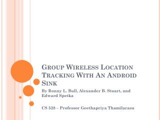 Group Wireless Location Tracking With An Android Sink