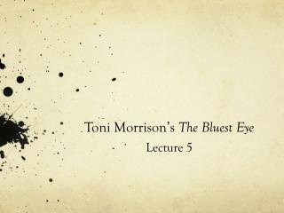 Toni Morrison's  The Bluest Eye Lecture 5