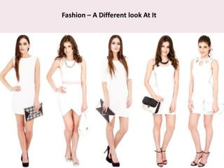 Fashion – A Different look At It