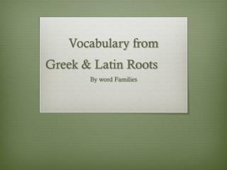 Vocabulary from  Greek & Latin Roots