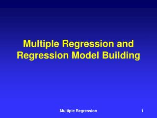 Multiple Regression and Regression Model Building