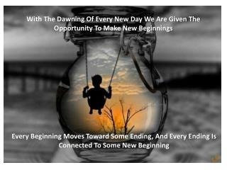 With The Dawning Of Every New Day We Are Given The Opportunity To Make New Beginnings