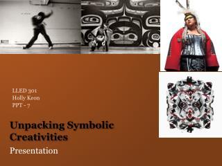 Unpacking Symbolic Creativities
