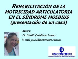 R EHABILITACIÓN DE LA MOTRICIDAD ARTICULATORIA EN EL SÍNDROME MOEBIUS (presentación de un caso)