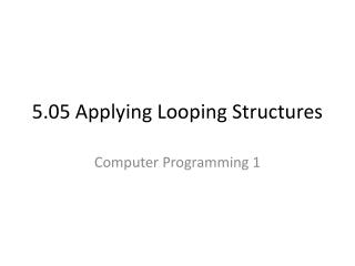 5.05 Applying Looping Structures