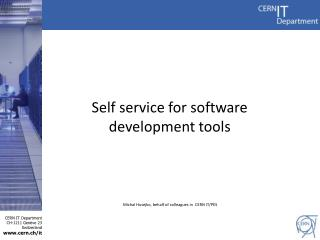 Self  service  for software  development tools