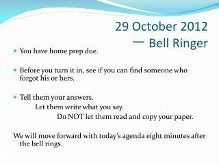 29 October 2012 一  Bell Ringer