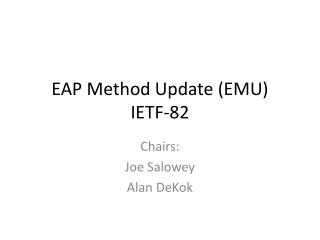 EAP Method Update (EMU) IETF- 82