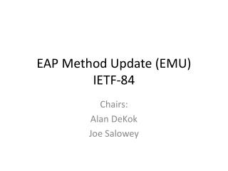 EAP Method Update (EMU) IETF -84