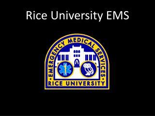 Rice University EMS