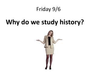 Friday 9/6