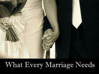 What Every Marriage Needs