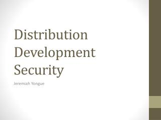 Distribution Development Security