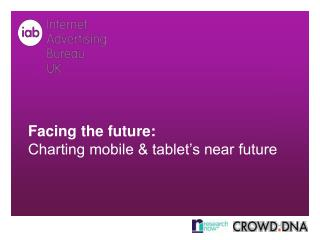 Facing the future:  Charting mobile & tablet�s near future