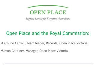 Open Place and the Royal Commission:  Caroline Carroll, Team leader, Records, Open Place Victoria