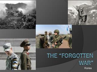 """The """"Forgotten War"""""""