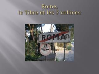 Rome,  le Tibre et les 7 collines