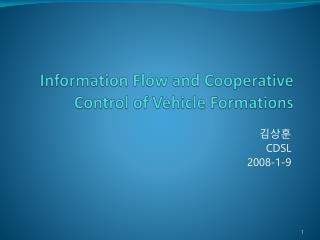 Information  Flow and Cooperative Control of  Vehicle Formations
