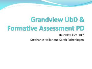 Grandview UbD & Formative Assessment PD