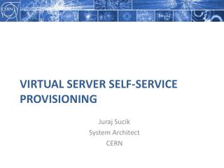 Virtual Server Self-Service Provisioning