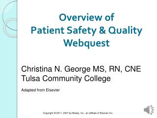safety and quality webquest Webquest: a constructivist this is the crew record keeper and is responsible for the safety and maintenance of the group logs or records quality of analysis.