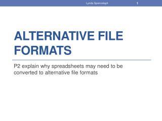 Alternative FILE  formats