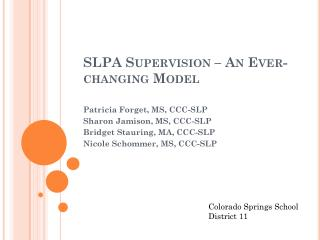 SLPA Supervision – An Ever-changing Model