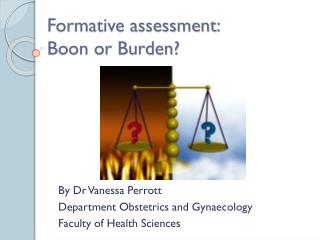 Formative assessment: Boon or  Burden?