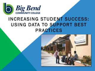Increasing student success:  Using Data To support best practices