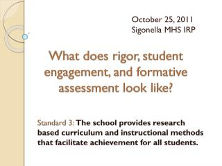 What does rigor, student engagement, and formative assessment look like?