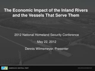 TheEconomic Impact of the Inland Rivers and the Vessels That Serve Them