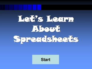 Let's Learn About Spreadsheets