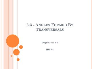 3.3 - Angles Formed By       Transversals