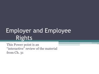 Employer and Employee 				Rights