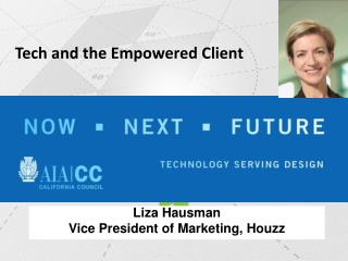 Liza  Hausman Vice President of Marketing,  Houzz